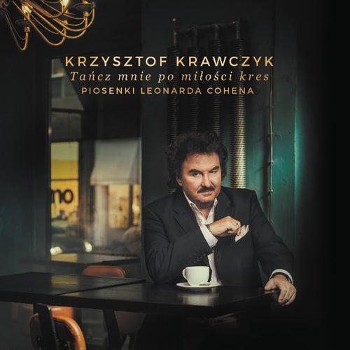 Tancz Mnie Po Milosci Kres. Piosenki Leonarda Cohena by Krzysztof Krawczyk