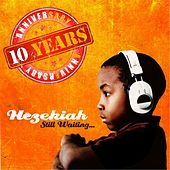 Play & Download Still Waiting... by Hezekiah | Napster