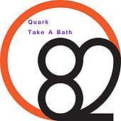 Play & Download Take A Bath by Quark | Napster