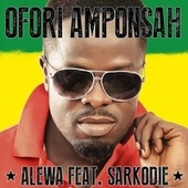 Play & Download Alewa by Ofori Amponsah | Napster