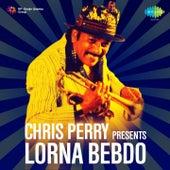 Chris Perry Presents Lorna Bebdo by Lorna