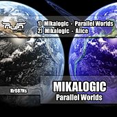 Play & Download Parallel Worlds by Mikalogic   Napster