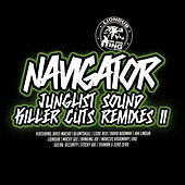 Junglist Sound Killer Cuts, Remixes II by Navigator