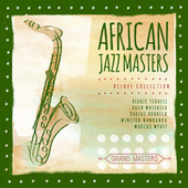Play & Download Grand Masters Collection: African Jazz Masters by Various Artists | Napster