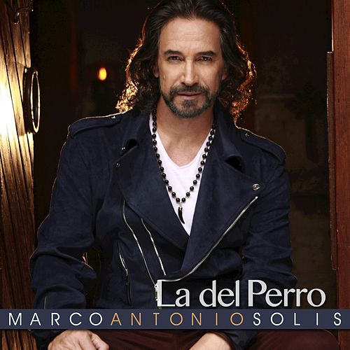 La del Perro - Single by Marco Antonio Solis