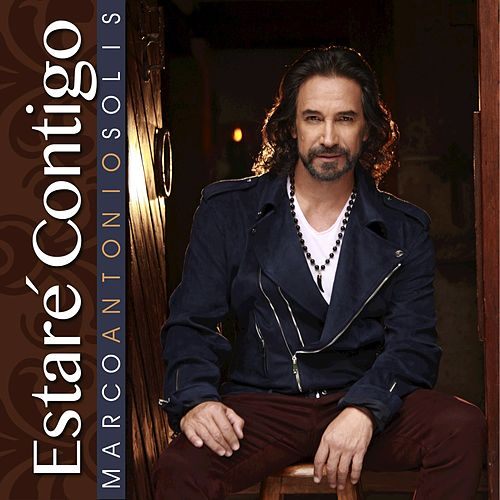 Estaré Contigo - Single by Marco Antonio Solis