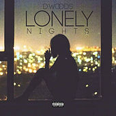 Lonely Nights - Single by D. Woods