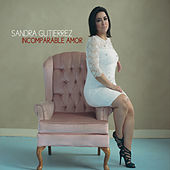 Play & Download Incomparable Amor by Sandra Gutierrez | Napster