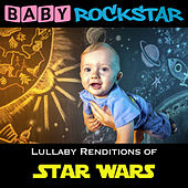 Play & Download Lullaby Renditions of Star Wars by Baby Rockstar | Napster