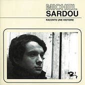 Play & Download Raconte Une Histoire by Michel Sardou | Napster