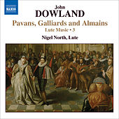 Play & Download DOWLAND: Lute Music, Vol. 3 - Pavans, Galliards and Almains by Nigel North | Napster