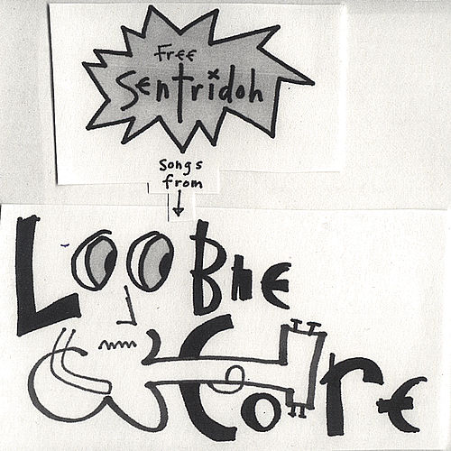 Play & Download Free Sentridoh Songs From Loobiecore by Sentridoh | Napster