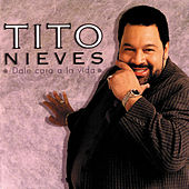 Play & Download Dale Cara A La Vida by Tito Nieves | Napster