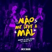 Não Me Leve a Mal (Ao Vivo) by Breno & Caio César