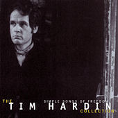Play & Download Simple Songs Of Freedom: The Tim Hardin Collection by Tim Hardin | Napster