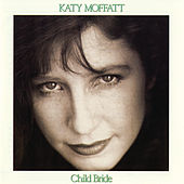 Play & Download Child-Bride by Katy Moffatt | Napster