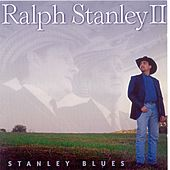 Play & Download Stanley Blues by Ralph Stanley II | Napster