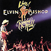 Play & Download Raisin' Hell: Live! by Elvin Bishop | Napster