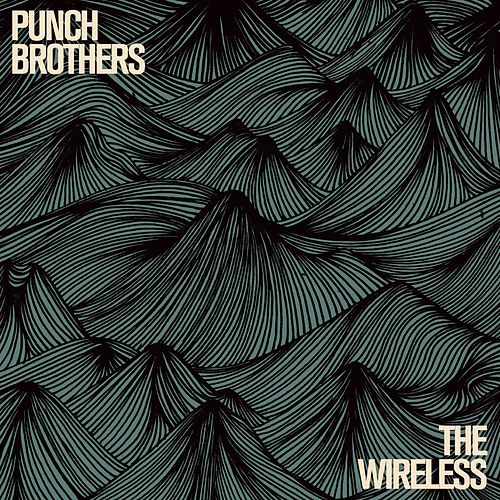Play & Download The Wireless by Punch Brothers | Napster