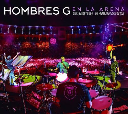 Play & Download En la arena (Gira 30 años y un día / Las Ventas 26 de junio de 2015) by Hombres G | Napster