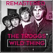 Play & Download Wild Thing by The Troggs | Napster
