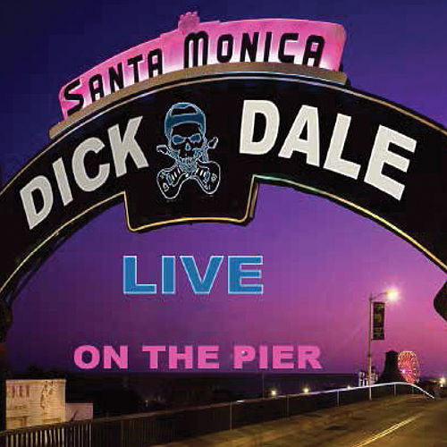 Play & Download Live Santa Monica Pier by Dick Dale | Napster