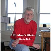 Old Man's Christmas by Kevin Kelley
