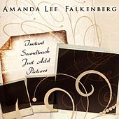 Intant Soundtrack Just Add Pictures by Amanda Lee Falkenberg