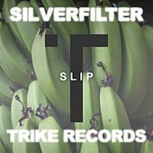 Play & Download Slip by Silverfilter | Napster