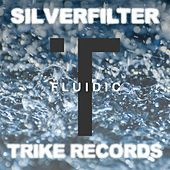 Play & Download Fluidic by Silverfilter | Napster