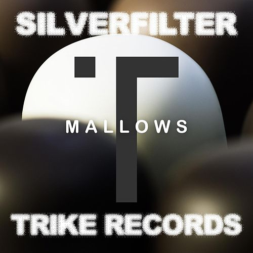Play & Download Mallows by Silverfilter | Napster
