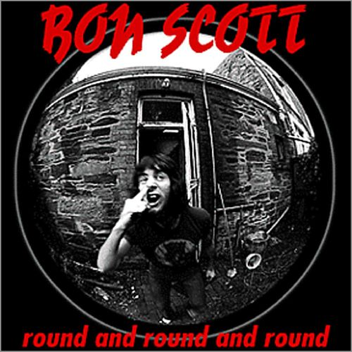 Round And Round And Round (1974 - Special Re-Issue) by Bon Scott