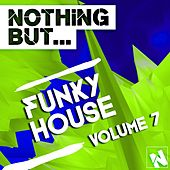 Nothing But... Funky House, Vol. 7 - EP by Various Artists