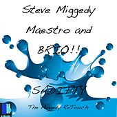 Play & Download Saditty (Miggedy's Jackin' ReTouch) by Steve 'Miggedy' Maestro | Napster