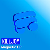 Play & Download Magnetic EP by KillJoy | Napster