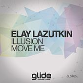 Play & Download Illusion, Move Me - Single by Elay Lazutkin | Napster