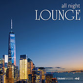 Play & Download All Night Lounge by Various Artists | Napster