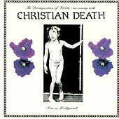 The Decomposition of Violets by Christian Death