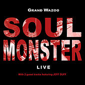 Soul Monster - Live by Grand Wazoo