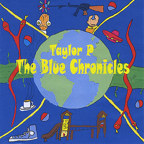 Play & Download The Blue Chronicles by Taylor P | Napster