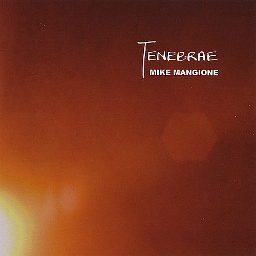 Play & Download Tenebrae by Mike Mangione | Napster