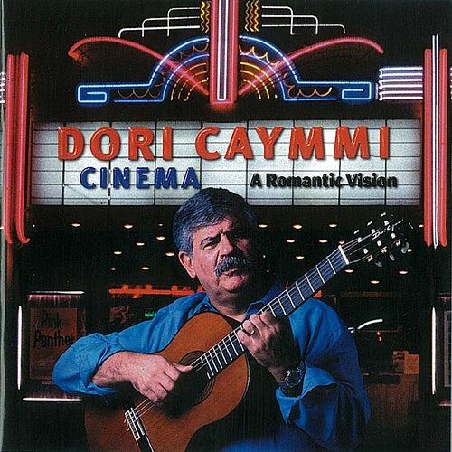 Play & Download Cinema: a Romantic Vision by Dori Caymmi | Napster