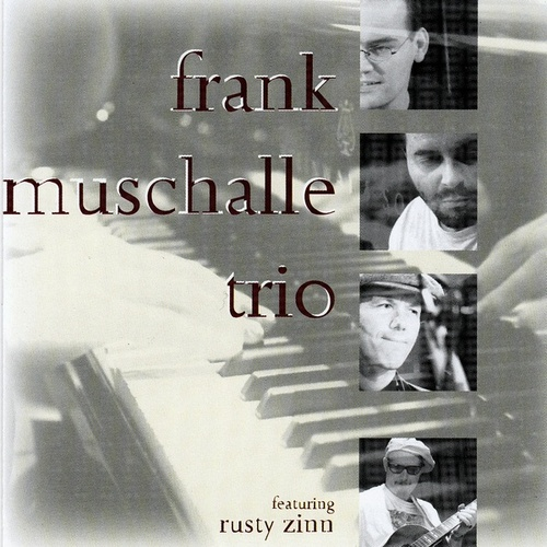 Play & Download Frank Muschalle Trio Feat. Rusty Zinn by Frank Muschalle | Napster