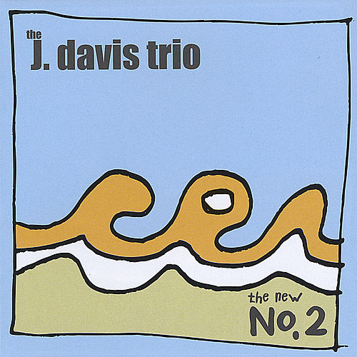 Play & Download The New No. 2 by J. Davis Trio | Napster