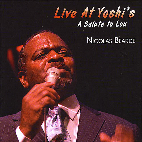 Live At Yoshi's - a Salute to Lou by Nicolas Bearde