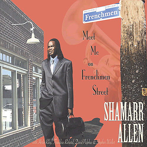 Meet Me On Frenchmen Street by Shamarr Allen