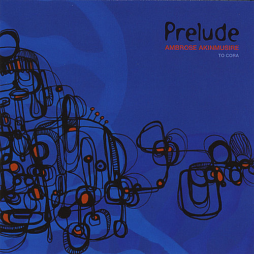 Prelude ... to Cora Featuring Aaron Parks , Walter Smith Iii , Joe Sanders , Justin Brown and Chris Dingman by Ambrose Akinmusire