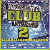 Play & Download Reggaeton Club Anthems 2 by DJ Nelson | Napster