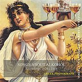 Songs About Alkohol Recordings 1928-1958 by Various Artists