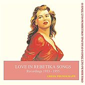 Love in rebetika songs Recordings 1933-1955 by Various Artists